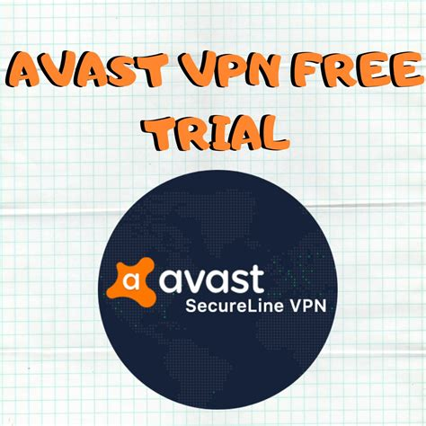 Avast VPN Free Trial - Try Avast for 7-days totally free!!!